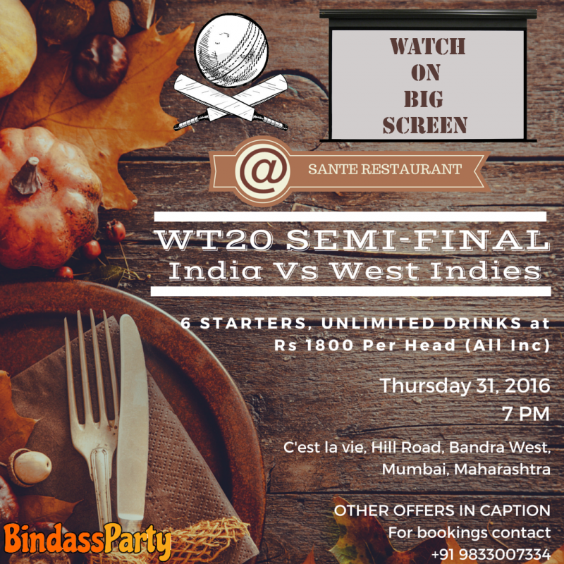 WT20 2016 SEMI FINAL SANTE BANDRA OFFER